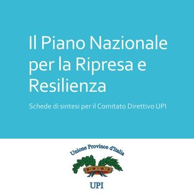 Il Piano Nazionale per la Ripresa e Resilienza: schede di sintesi per il Comitato Direttivo UPI